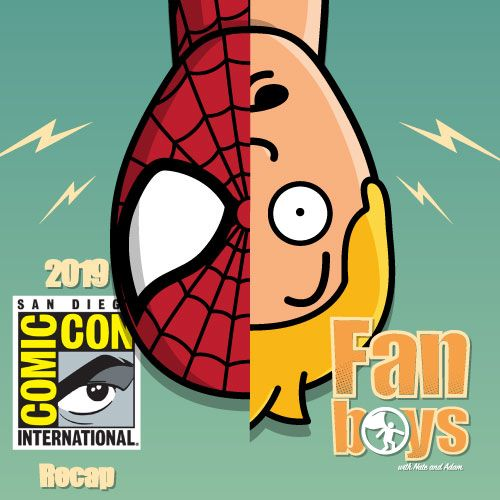 San Diego Comic Con 2019 - Fanboys with Nate and Adam Breakdown Comic Con