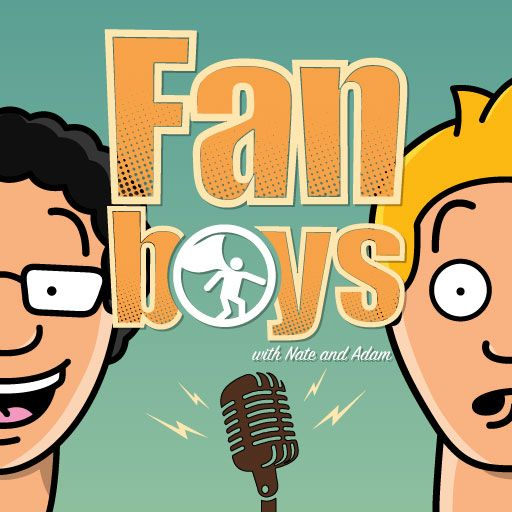 Fanboys with Nate and Adam Podcast - Show Artwork